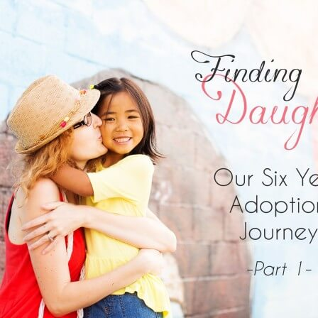 Finding our daughter ~ Our 6 year adoption journey!