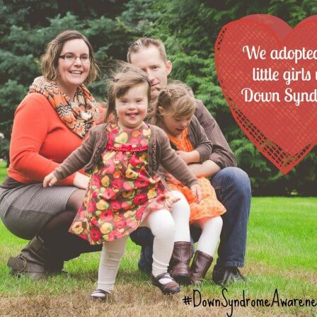 We adopted two little girls with Down Syndrome – Down Syndrome Awareness Month