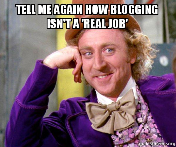 blogging is not a real job