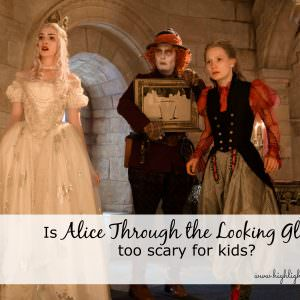 Is Alice Through the Looking Glass too scary for little kids?