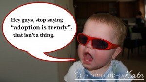 adoption-is-trendy-not