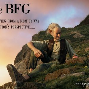 The BFG – a film review from an adoptive mom's perspective