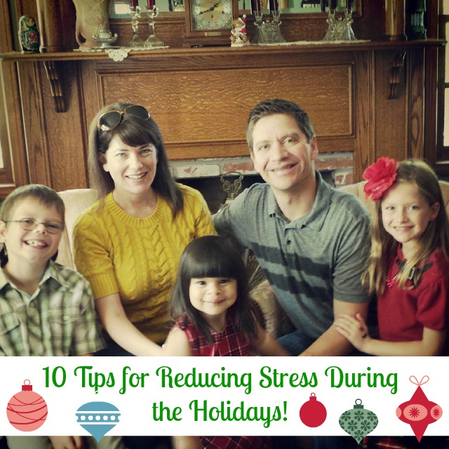 10 Tips for Reducing Stress During the Holidays