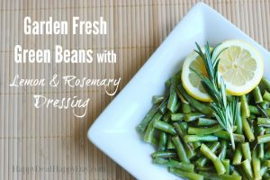 Garden Fresh Green Beans with Lemon & Rosemary Dressing
