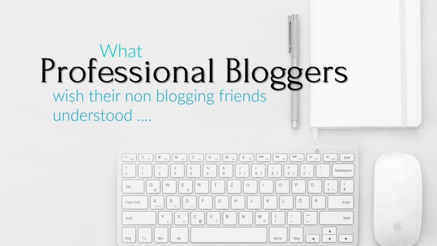 What bloggers wish their friends knew about their job