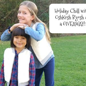 Holiday Chill with Oshkosh & a GIVEAWAY!