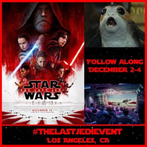 I'm going to #TheLastJediEvent! Follow Along – it Starts Today!