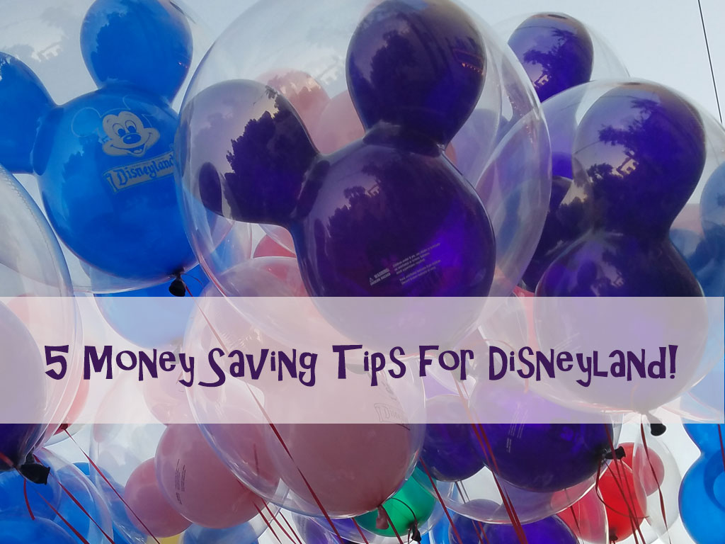 Money Saving Tips for Disneyland