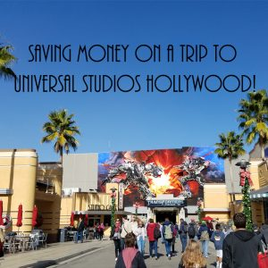 saving money on a family trip to Universal studios hollywood