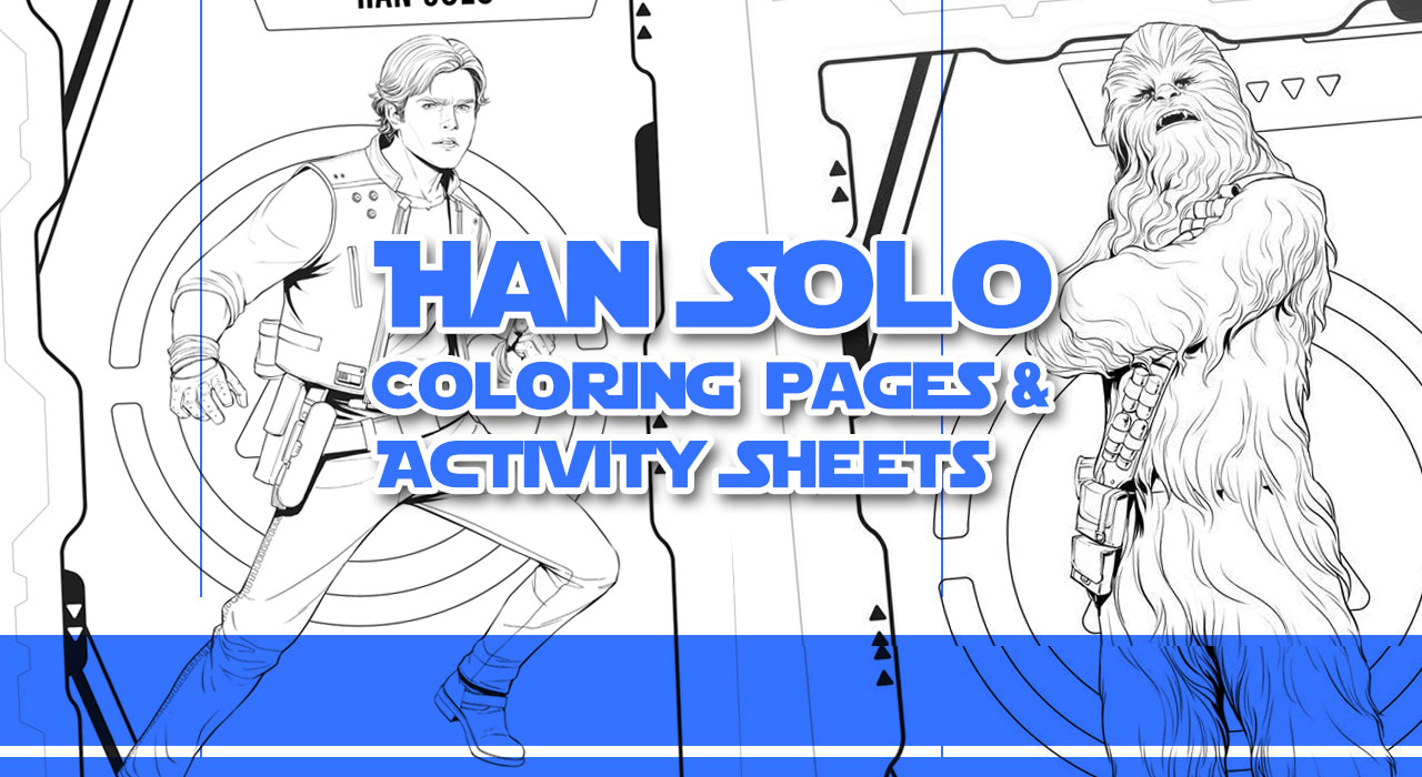 SOLO: A STAR WARS STORY Coloring Pages & Activity sheets
