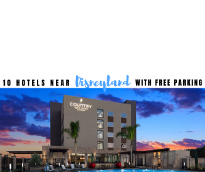 Hotels near Disneyland with free parking