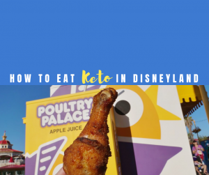 Keto friendly diet options for Disneyland